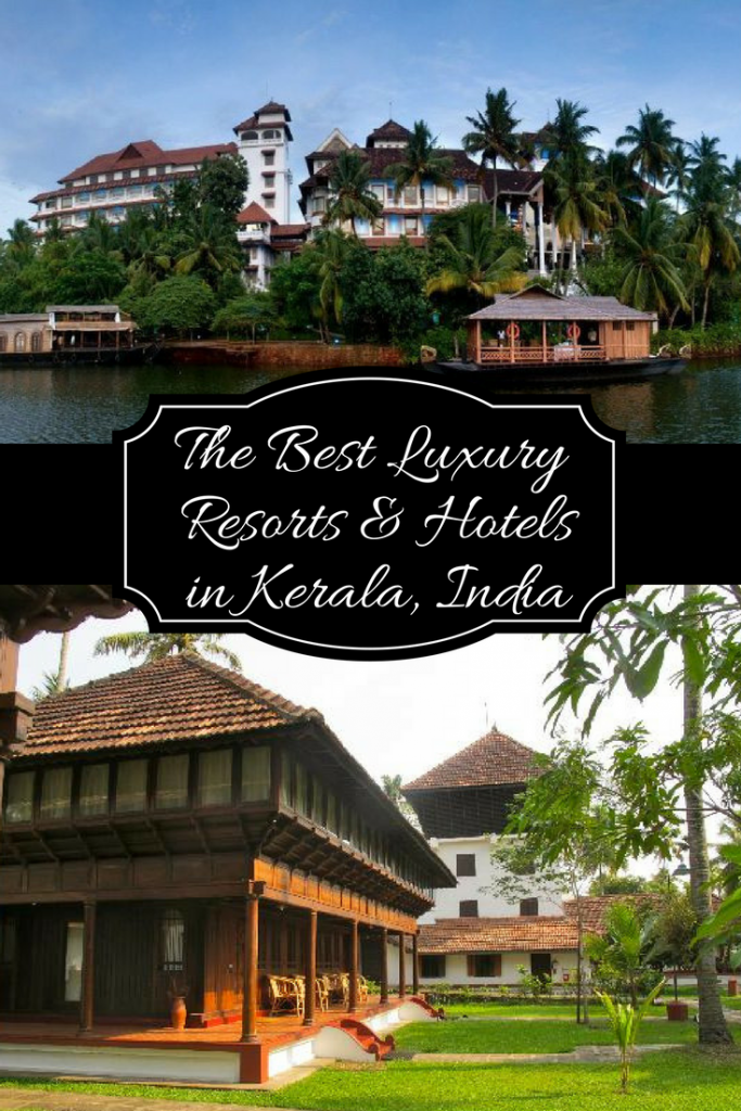 Here Are Some Of The Best Resorts And Luxury Hotels In Kerala