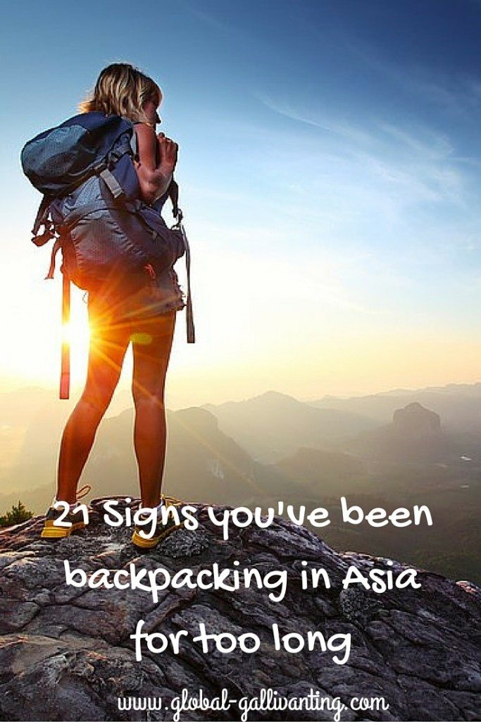 21 Signs you've been backpacking in Asia for too long