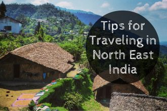 Tips for Traveling in North East India