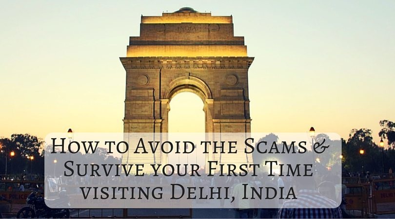 How to Avoid the Scams and Survive your First Time Backpacking Delhi