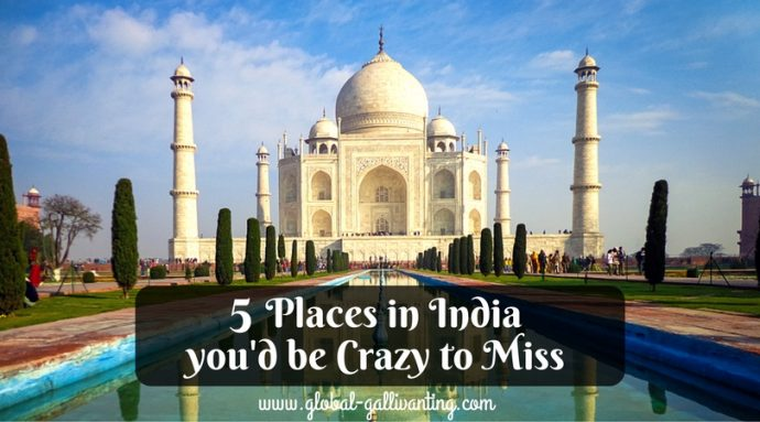 Top 5 Absolute Best Places To Visit In India Global