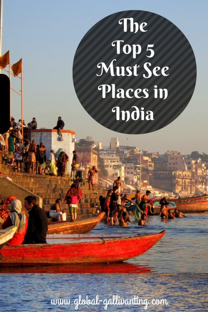 The Top 5 Must See Places in India