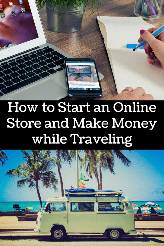 a-beginners-guide-to-starting-an-online-store-and-making-money-whilst-traveling