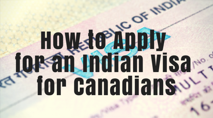 The Complete Guide To Applying For An Indian Visa For Canadians