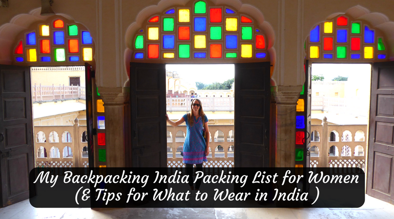 ccd0e486d0 My Essential Backpacking India Packing List for Women (   Tips for What to  Wear in India)